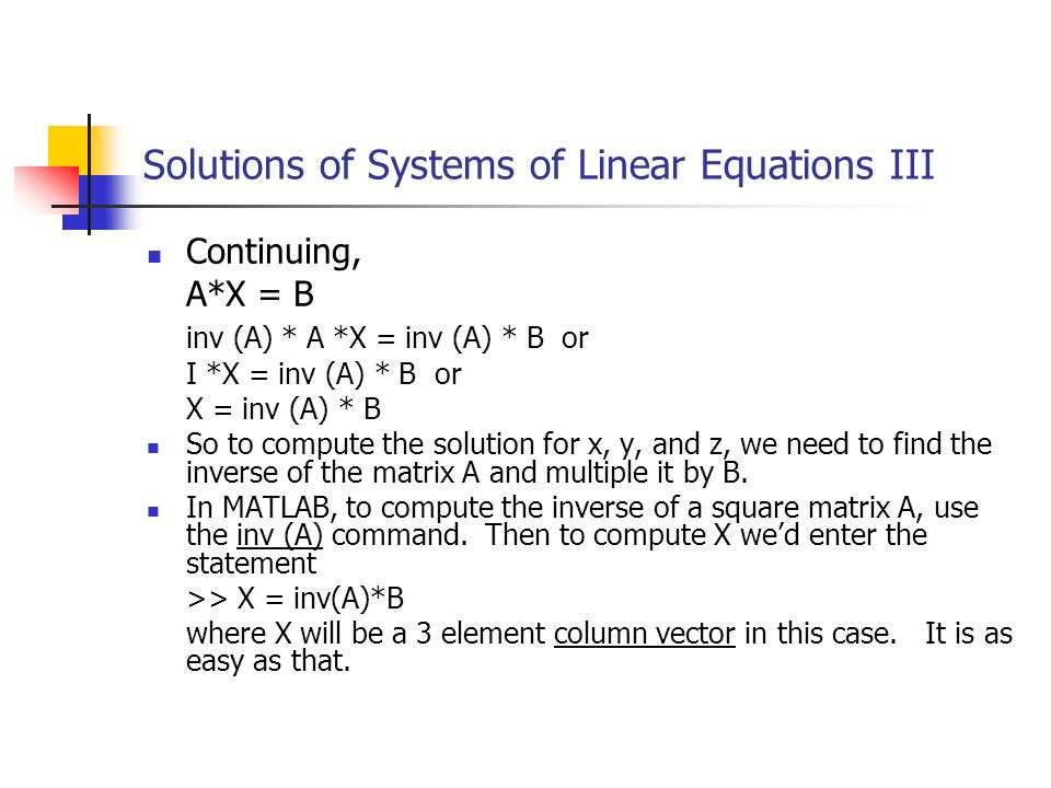 Solutions of Systems of Linear Equations III