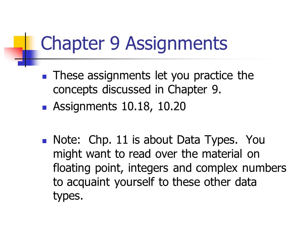Chapter 9 Assignments These assignments let you practice the concepts discussed in Chapter 9. Assignments 10.18,