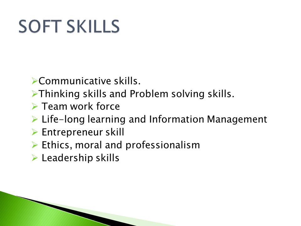 SOFT SKILLS Communicative skills.