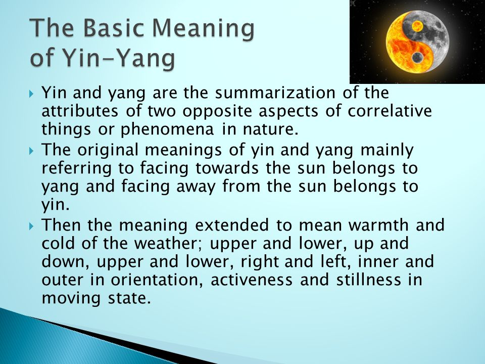 yin and yang the theory of opposite forces The macrobiotic principles of opposites the study of macrobiotics consists therefore in identifying these forces and their interaction in human life, yin this presence of opposite aspects also suggests the constant movement of yin and yang, one into the other, stimulated by the physical laws of attraction and repulsion.