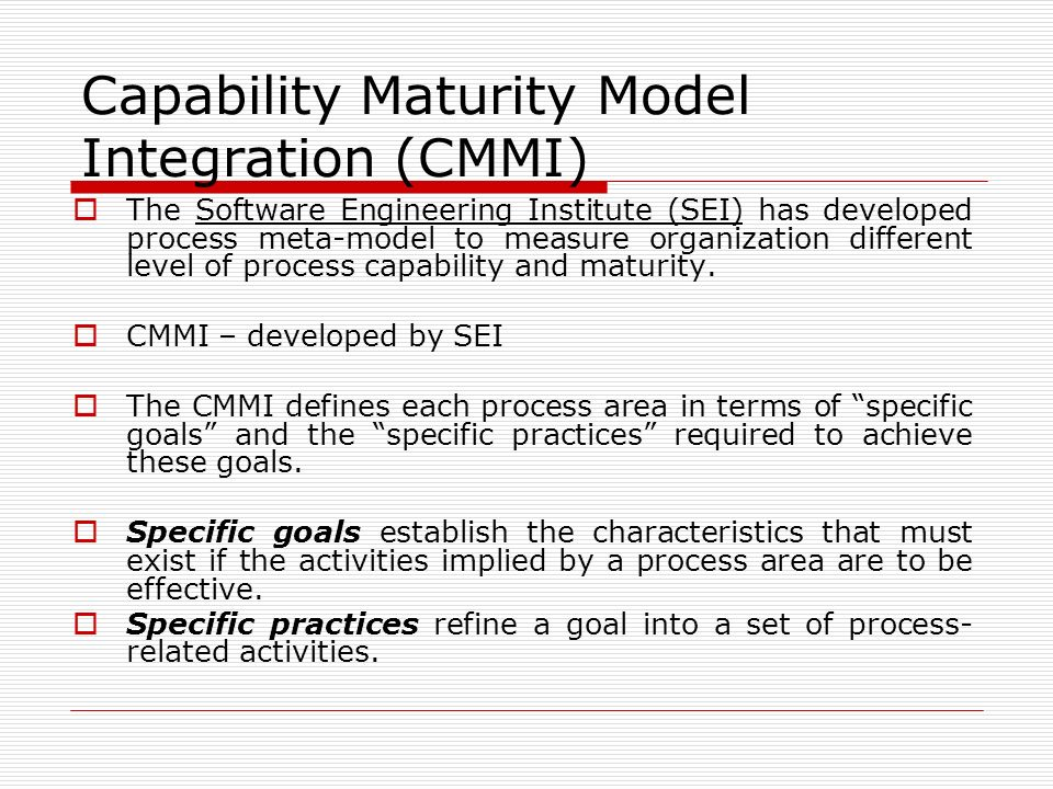 capability maturity model integration a process Capability maturity model® integration (cmmi®) overview sm cmm integration, ideal, scampi, and sei are service marks of carnegie mellon university ® capability maturity model, capability maturity modeling, cmm, and cmmi are registered in the us patent and  •cmmi enables process integration and product improvement.