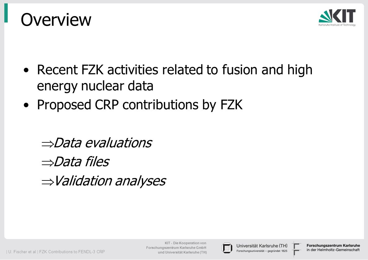 Overview Recent FZK activities related to fusion and high energy nuclear data. Proposed CRP contributions by FZK.