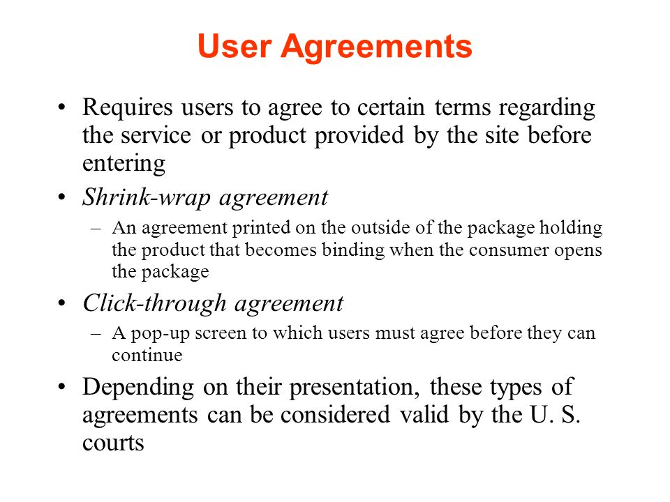 what is the difference between click wrap agreements and shrink wrap agreements The controversy around shrink wrap agreements is the fact that the terms of the agreement cannot be read until the consumer has paid and accepted the package, and has opened the product by taking off the shrink wrap, which then states that opening will constitute acceptance of the terms.