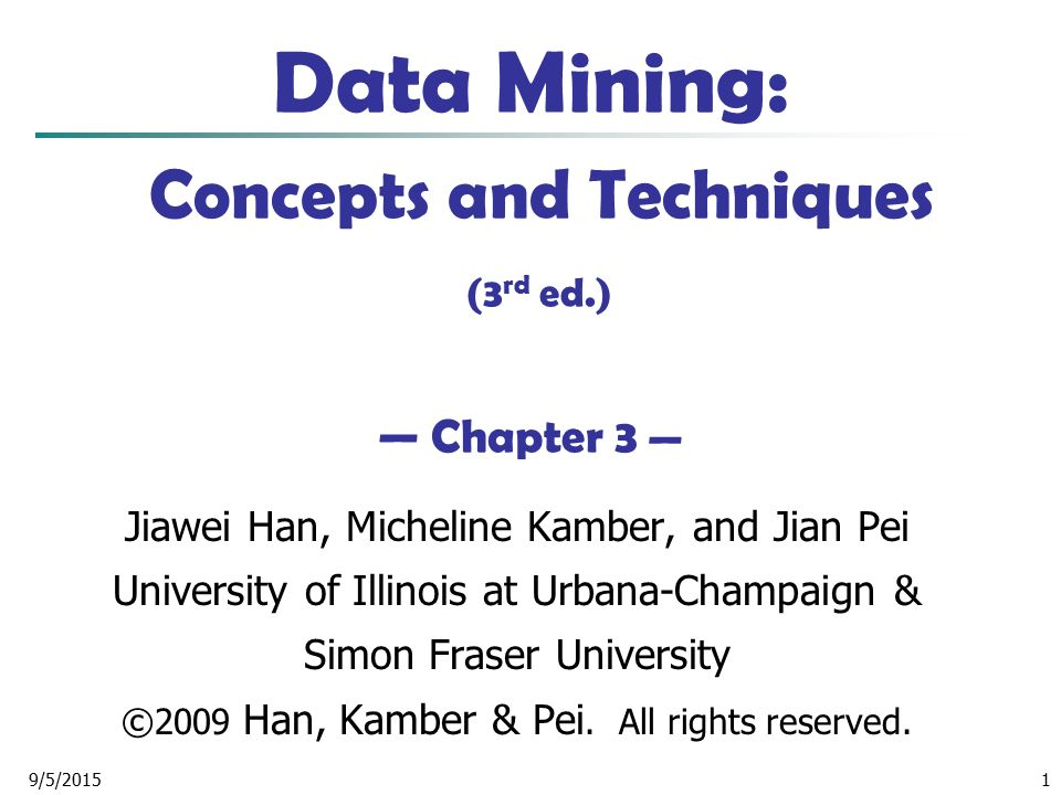 Data Mining: Concepts and Techniques (3rd ed.) — Chapter 3 —