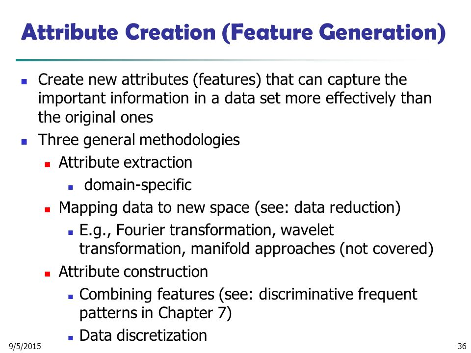 Attribute Creation (Feature Generation)