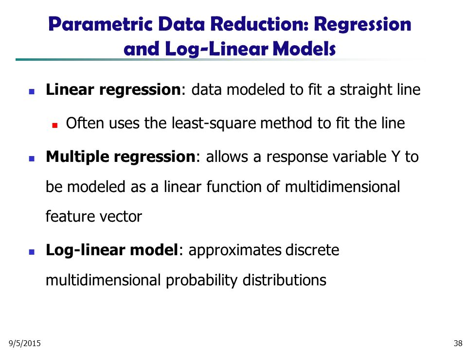 Parametric Data Reduction: Regression and Log-Linear Models