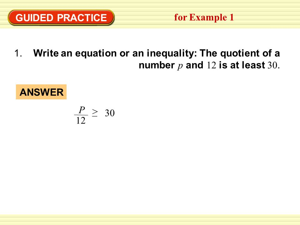 Write an equation or inequality to model the situation