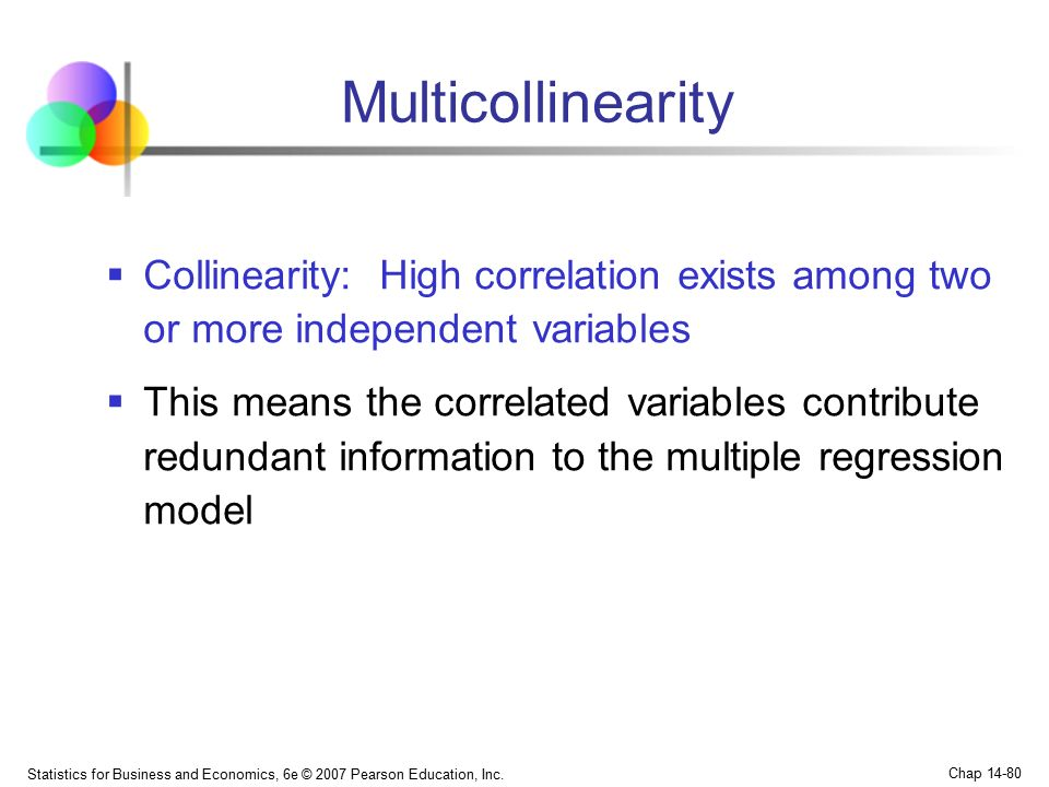 Multicollinearity Collinearity: High correlation exists among two or more independent variables.