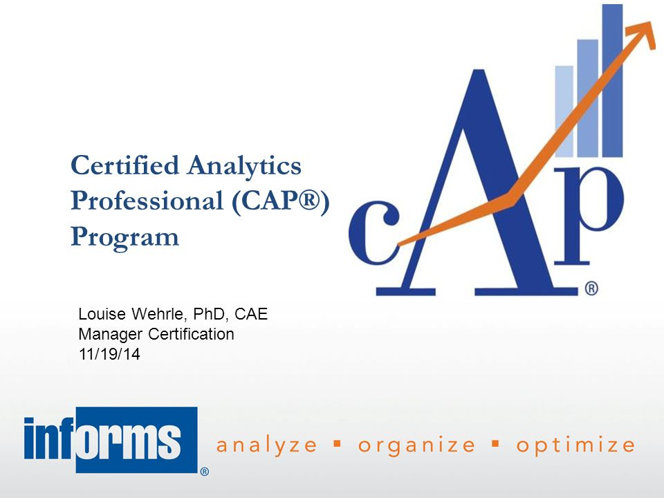 Certified Analytics Professional (CAP®) Program - ppt video online ... 2a7ed32476e