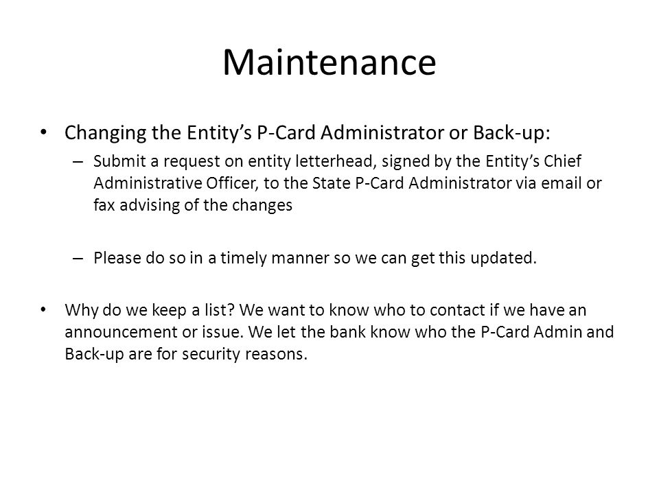 Maintenance Changing the Entity's P-Card Administrator or Back-up:
