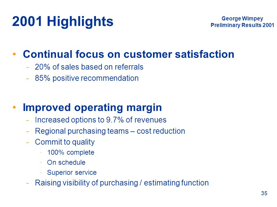 2001 Highlights Continual focus on customer satisfaction