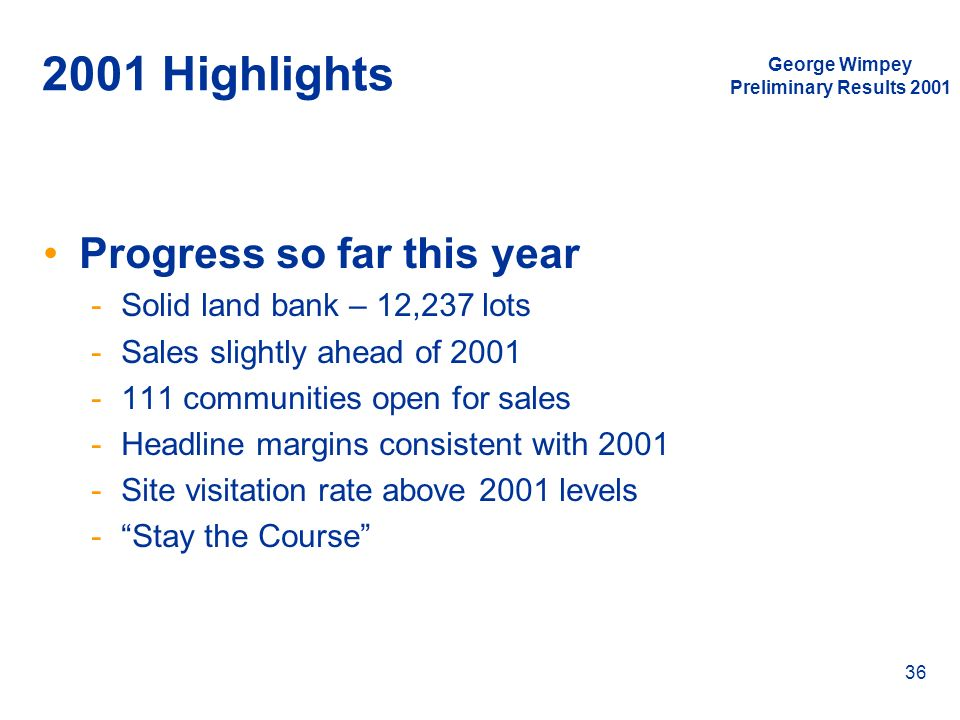 2001 Highlights Progress so far this year