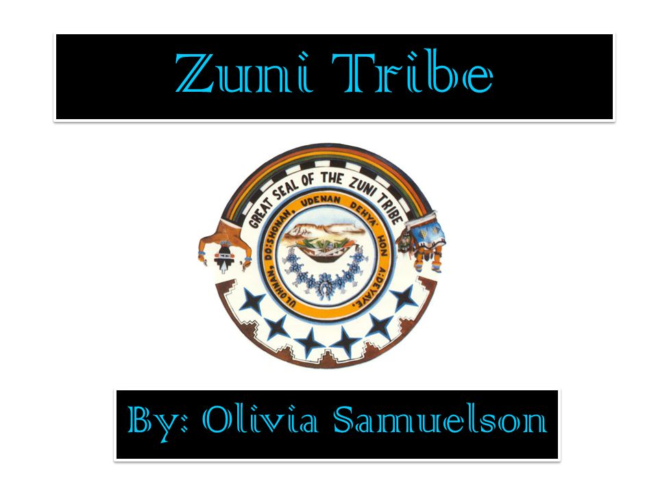 Zuni Tribe By Olivia Samuelson Ppt Video Online Download