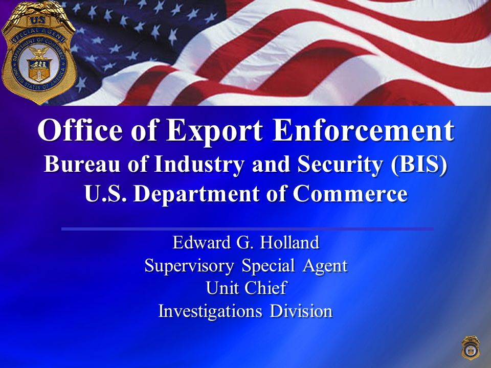 Office of Export Enforcement Bureau of Industry and Security BIS
