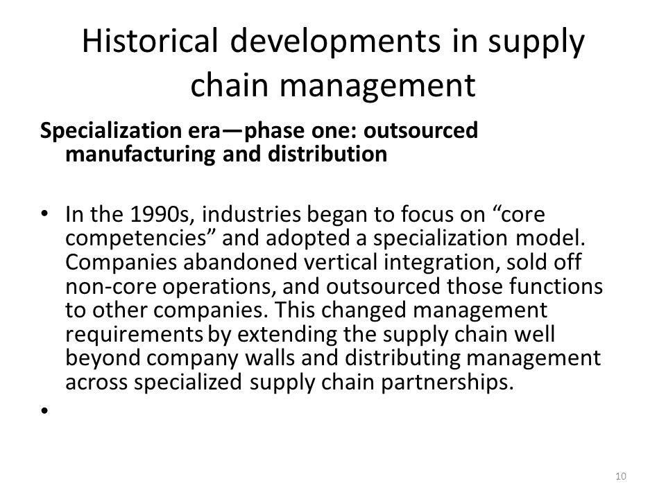 historical developments in supply chain management We'll discuss the evolution and history of operations and supply chain management through some real company examples, including ford, dell.