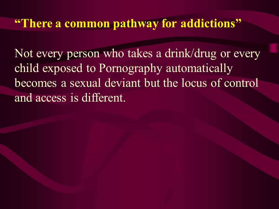 There a common pathway for addictions