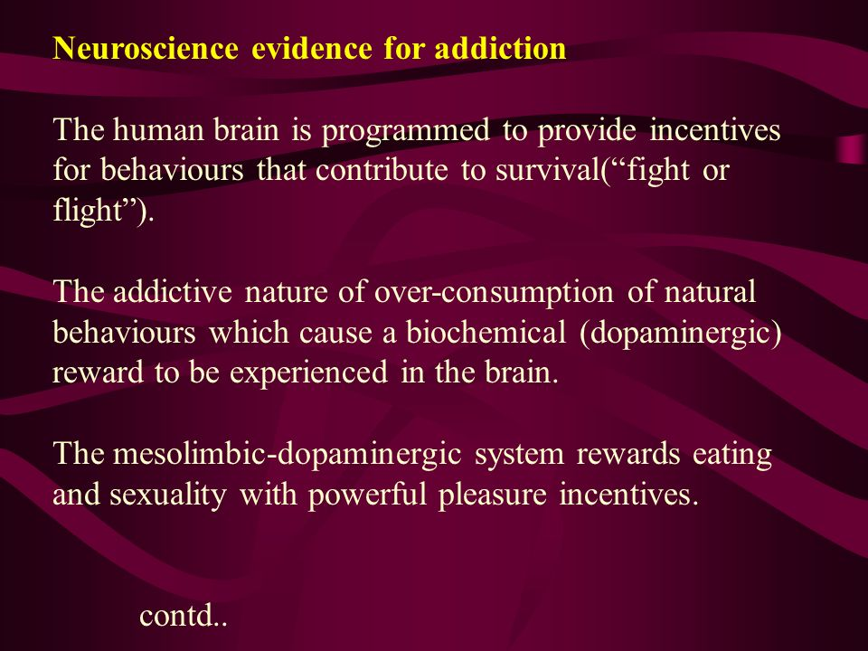 Neuroscience evidence for addiction