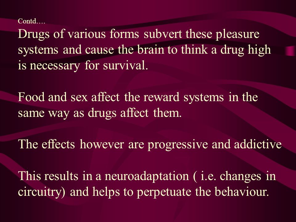 The effects however are progressive and addictive