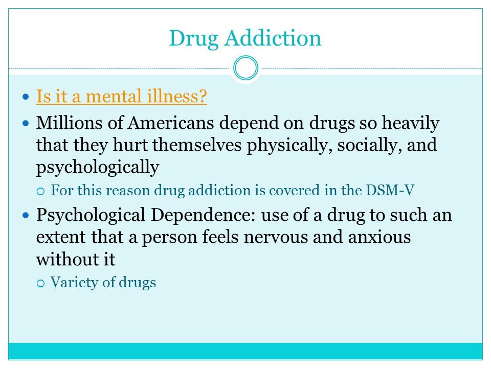 Drug Addiction Is it a mental illness