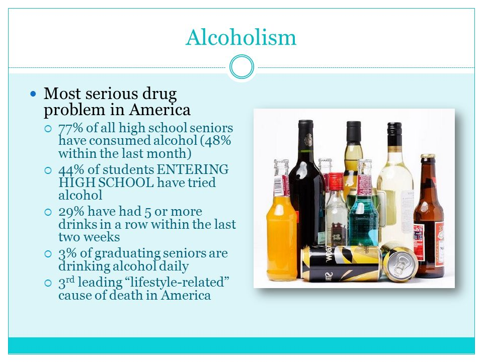 Alcoholism Most serious drug problem in America