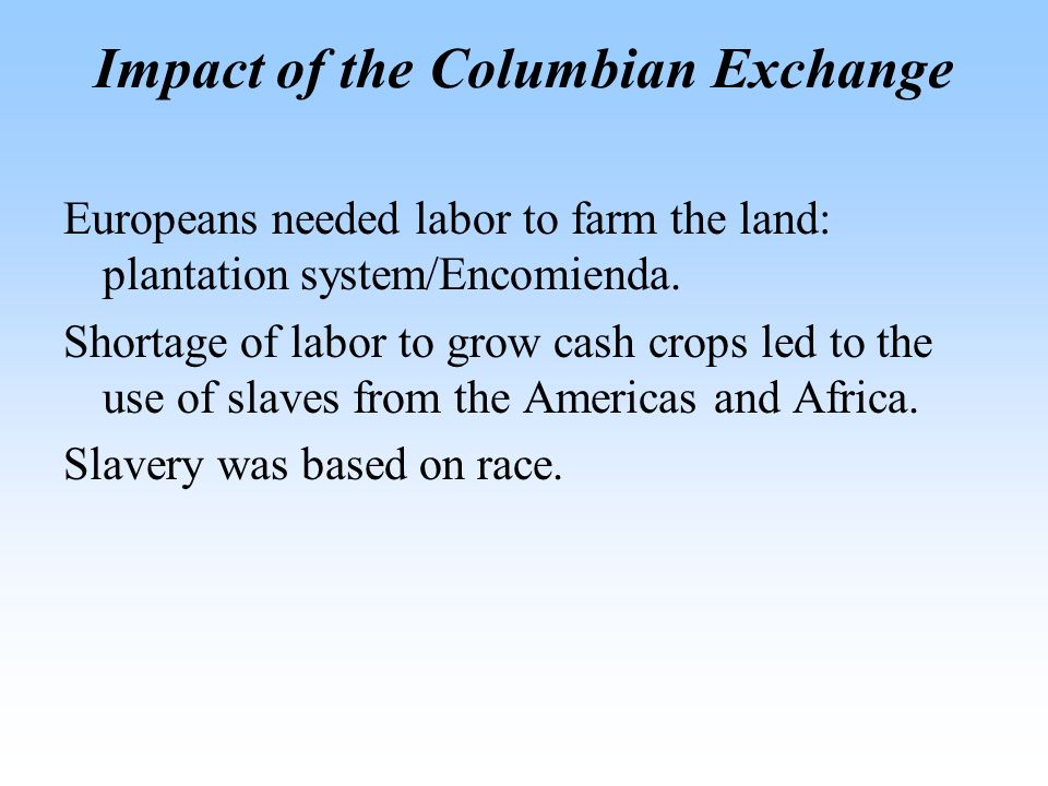 impact of the encomienda system The encomienda system (in theory) was a feudal-like system where spaniards  would offer protection and education to the native populations in exchange for.