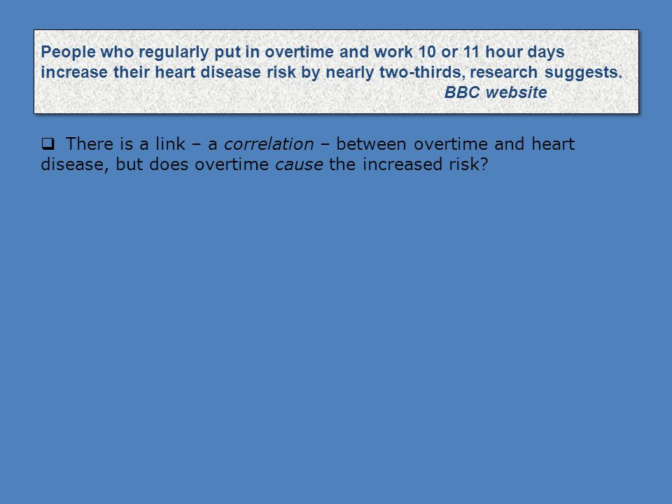 People who regularly put in overtime and work 10 or 11 hour days increase their heart disease risk by nearly two-thirds, research suggests. BBC website