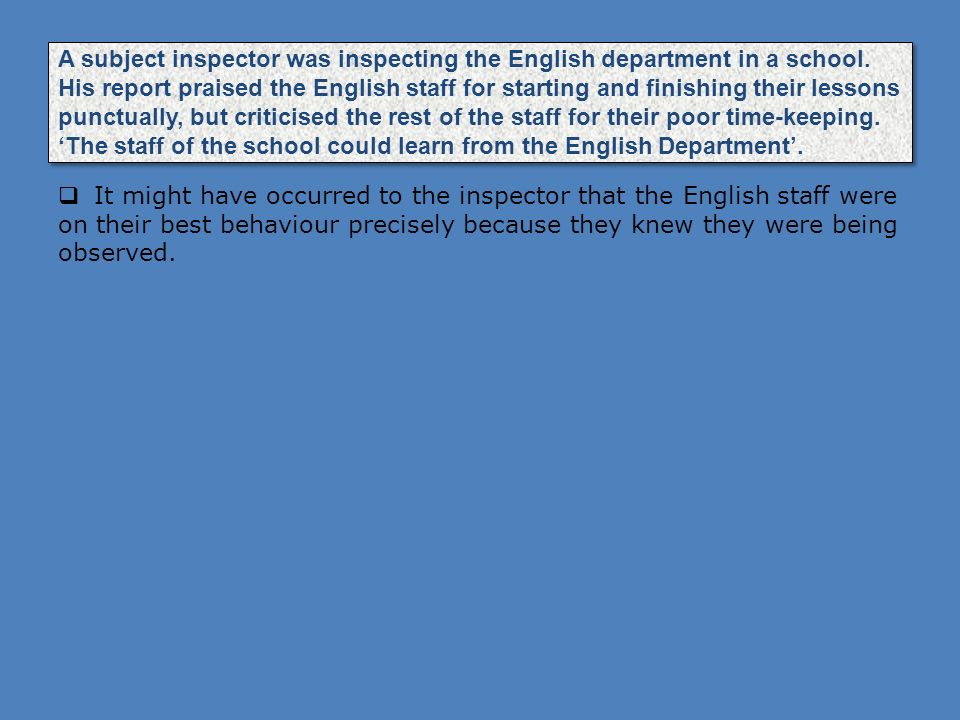 A subject inspector was inspecting the English department in a school