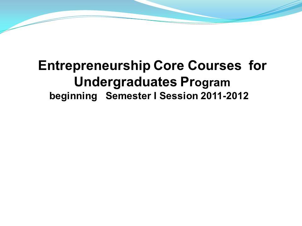 Entrepreneurship Core Courses for Undergraduates Program