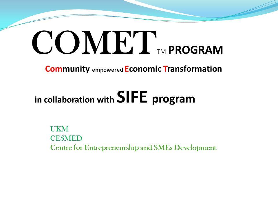 COMETTM PROGRAM Community empowered Economic Transformation
