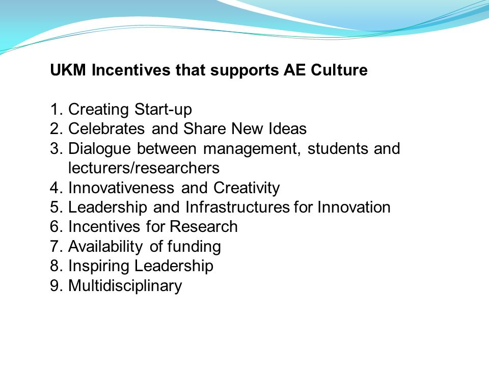 UKM Incentives that supports AE Culture