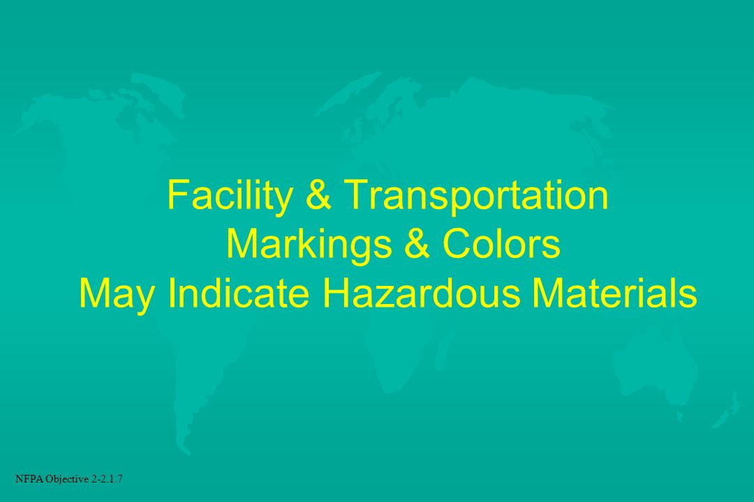 Facility & Transportation Markings & Colors May Indicate Hazardous Materials