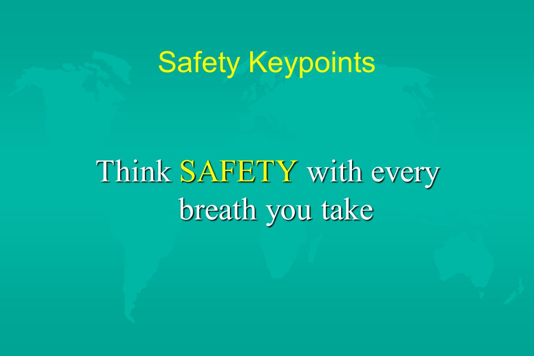 Think SAFETY with every breath you take