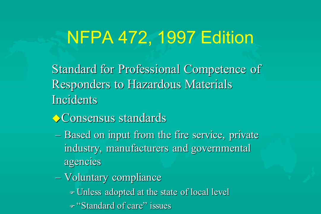 NFPA 472, 1997 Edition Standard for Professional Competence of Responders to Hazardous Materials Incidents.