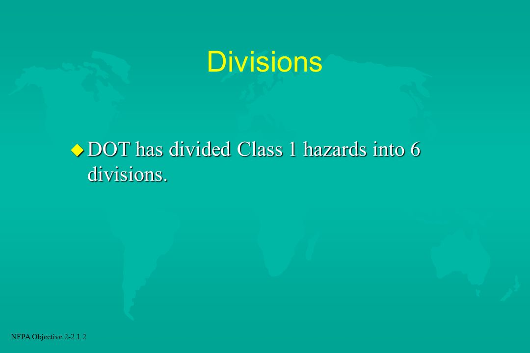 Divisions DOT has divided Class 1 hazards into 6 divisions.