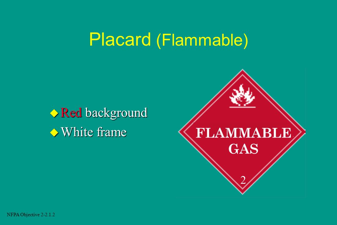 Placard (Flammable) Red background White frame FLAMMABLE GAS 2