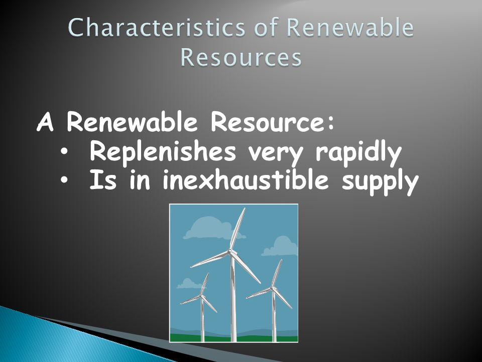 Characteristics of Renewable Resources
