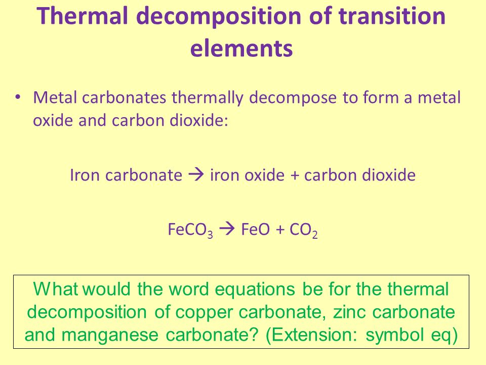 thermal decomposition of metal carbonates essay 2:12 describe the formation of carbon dioxide from the thermal decomposition of metal carbonates, including copper(ii) carbonate 2:13 know that carbon dioxide is a greenhouse gas and that increasing amounts in the atmosphere may contribute to climate change.