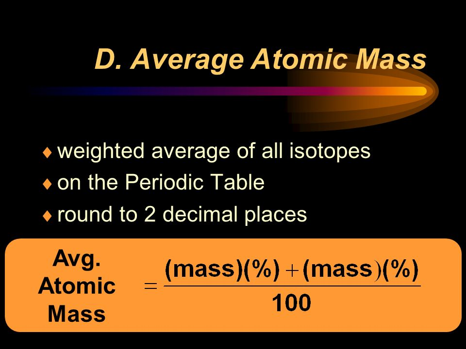 Atomic structure i subatomic particles ppt video online download d average atomic mass avg atomic mass urtaz Image collections