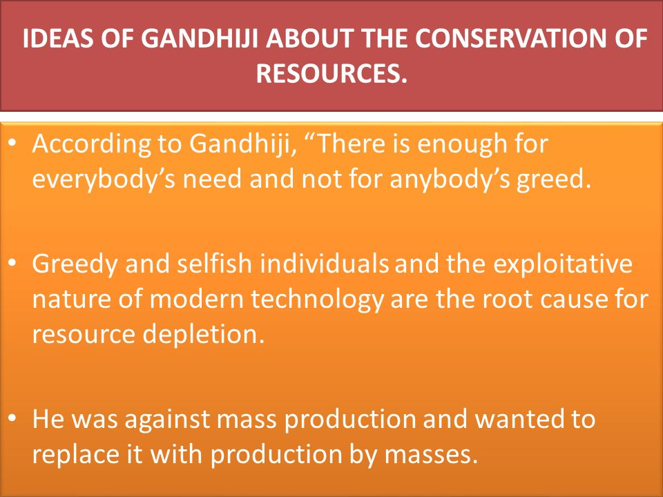 IDEAS OF GANDHIJI ABOUT THE CONSERVATION OF RESOURCES.