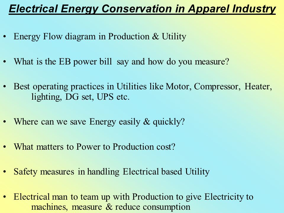 Electrical Energy Conservation in Apparel Industry - ppt ...