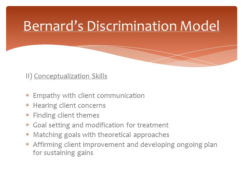 discrimination model of supervision Clinical supervision can be instrumental in preparing  and personalization) and roles (teacher, counselor, and consultant) of the discrimination model.