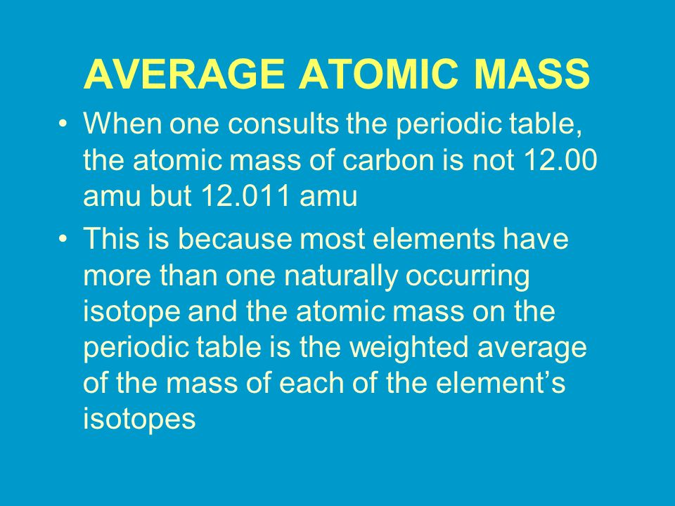 How do atoms differ section ppt video online download 25 average atomic mass when one consults the periodic table the atomic mass of carbon is urtaz Choice Image