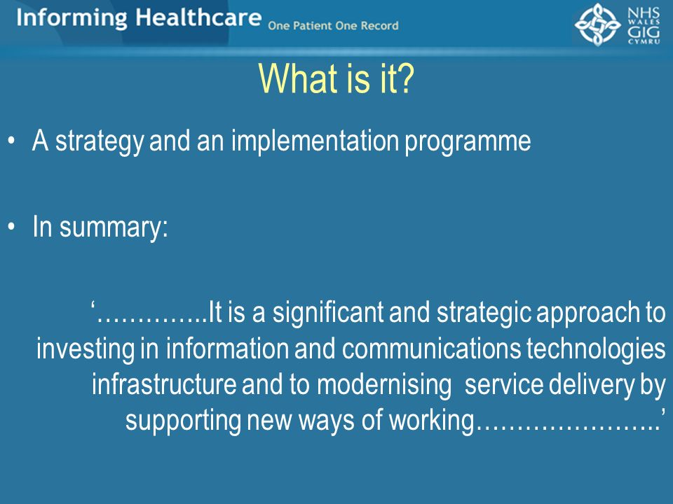 What is it A strategy and an implementation programme In summary: