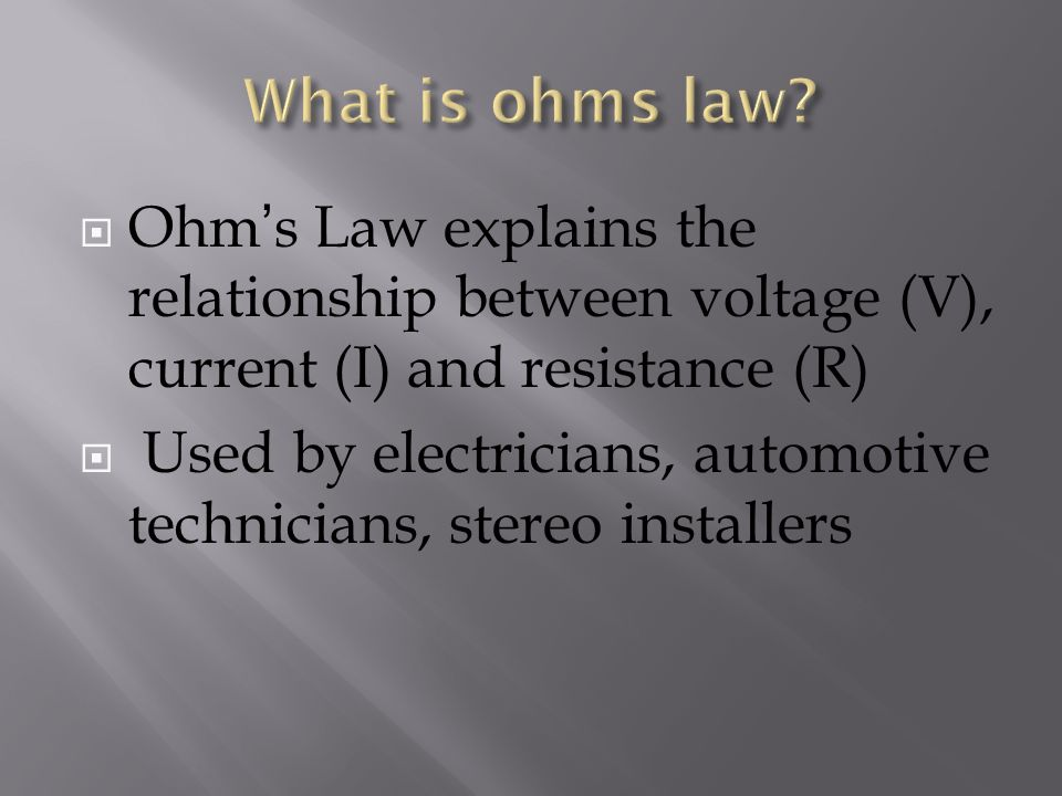 What is ohms law Ohm's Law explains the relationship between voltage (V), current (I) and resistance (R)