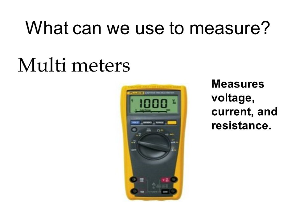 What can we use to measure