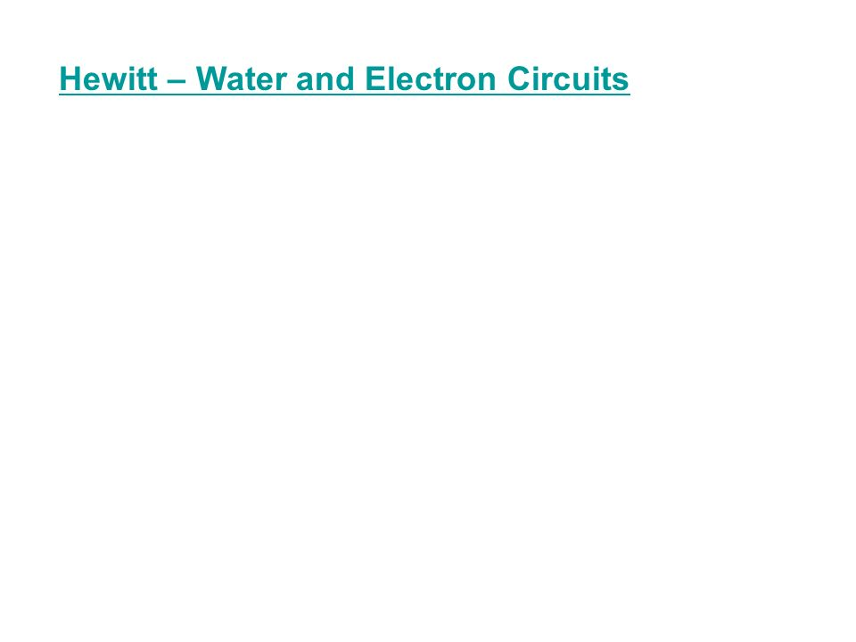 Hewitt – Water and Electron Circuits