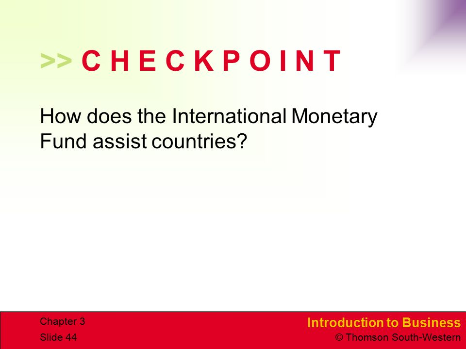 >> C H E C K P O I N T How does the International Monetary Fund assist countries Chapter 3