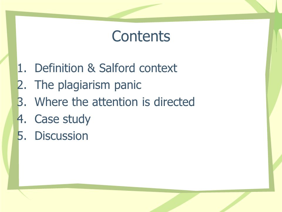 Contents Definition & Salford context The plagiarism panic