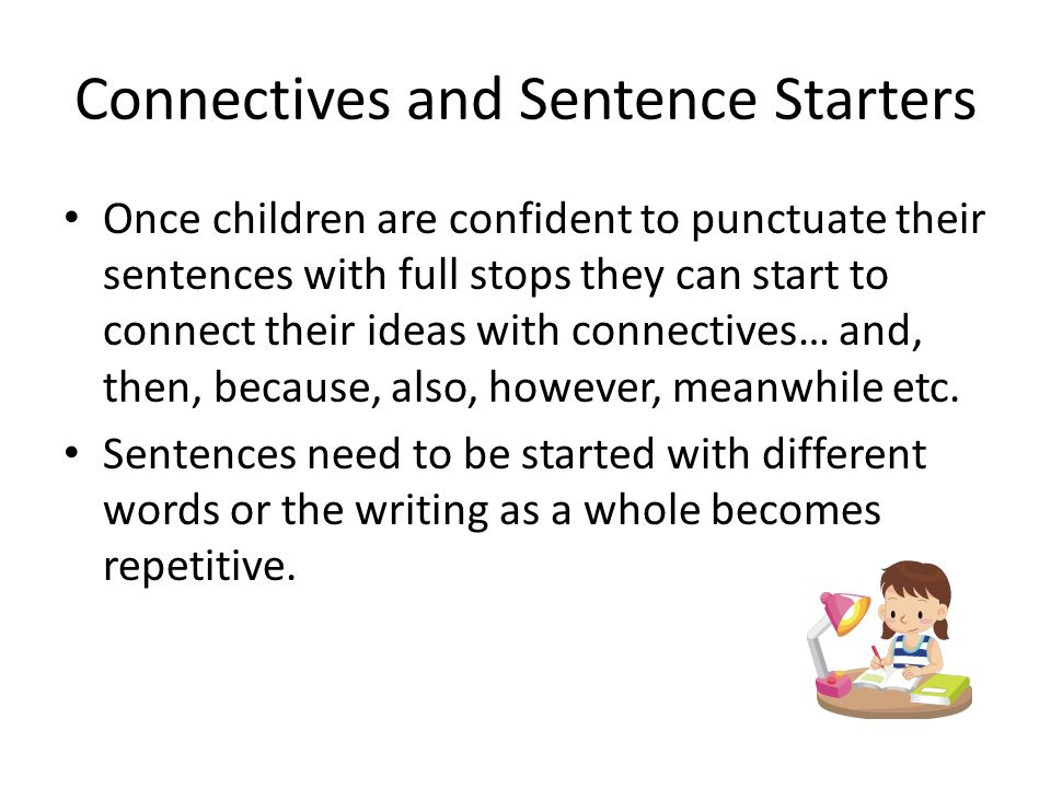 Connectives and Sentence Starters