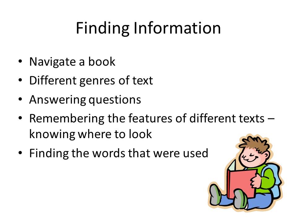 Finding Information Navigate a book Different genres of text
